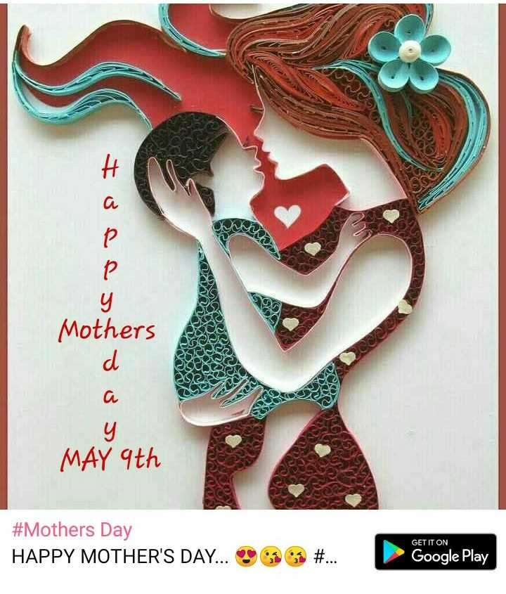happy mother's day happy mother's day - Mothers VYY Maer ADS DON MAY 9th # Mothers Day HAPPY MOTHER ' S DAY . . . GET IT ON Google Play - ShareChat