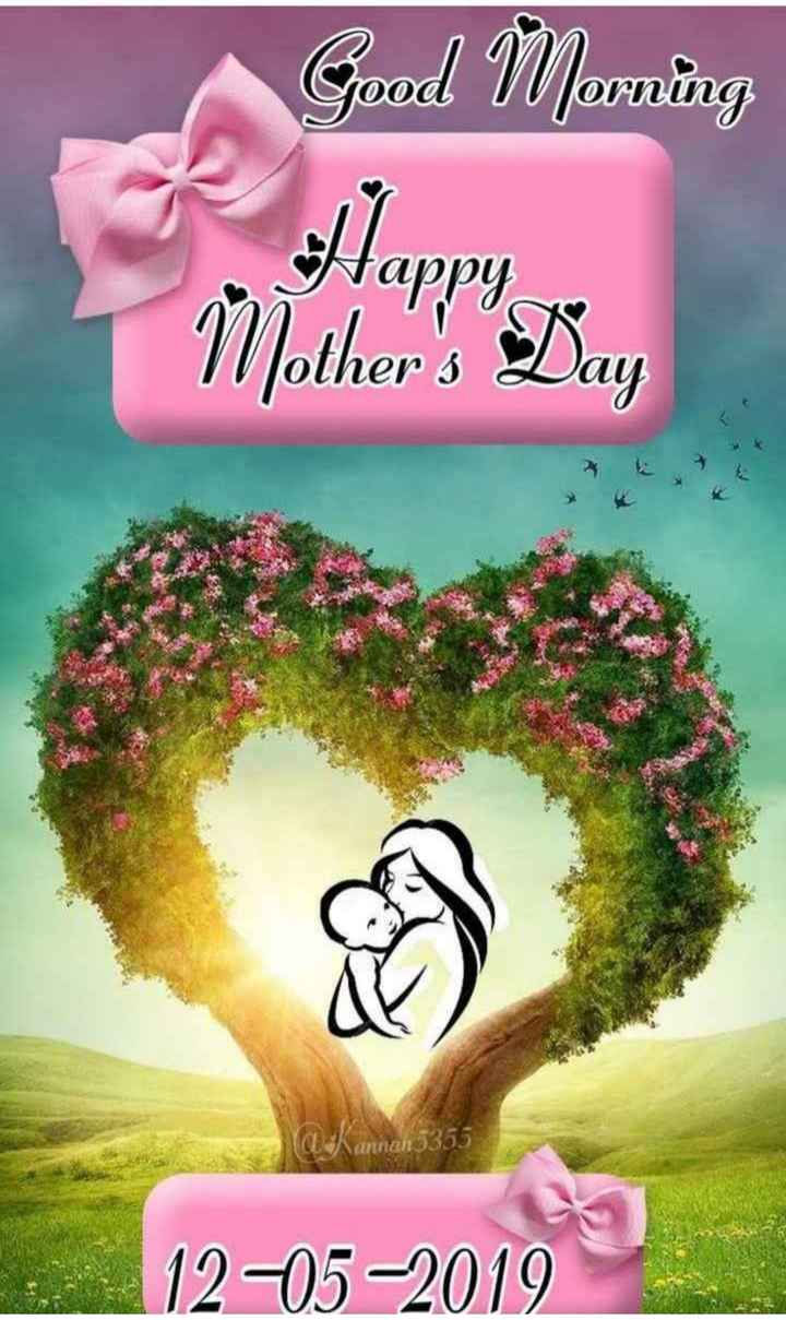 happy mothers day - Good Morning Happy Mother ' s Day annen 5355 12 - 05 - 2019 - ShareChat