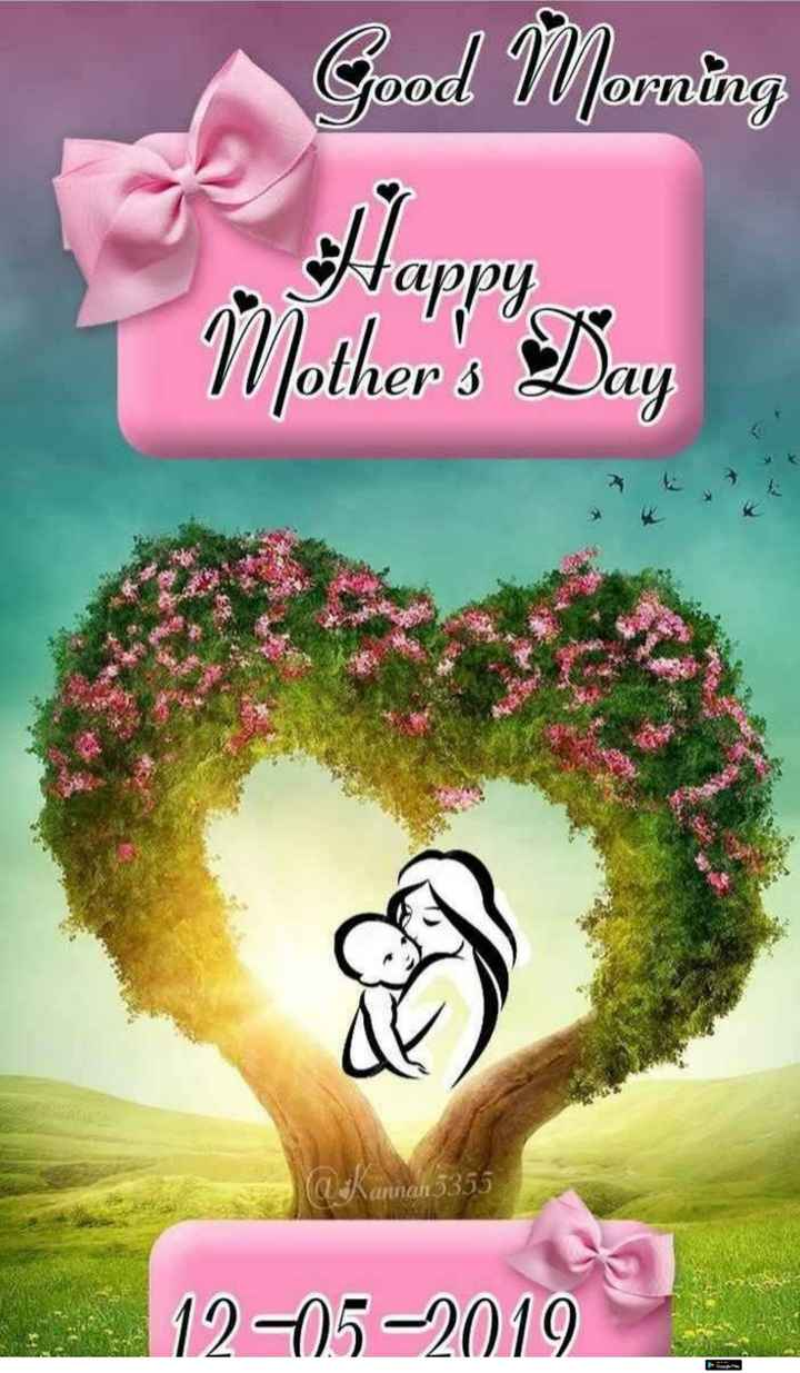 happy mothers day - Good Morning Jappy Day Mother ' s Day Kannan 5355 12 - 05 - 2019 - ShareChat