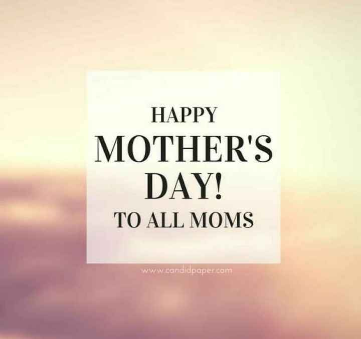 happy mothers day - HAPPY MOTHER ' S DAY ! TO ALL MOMS www . candidpaper . com - ShareChat