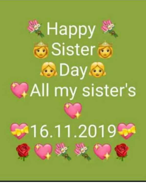🌺🌺happy sisters day🌺🌺 - Happy Sister Day . . . All my sister ' s * * 16 . 11 . 2019 - ShareChat