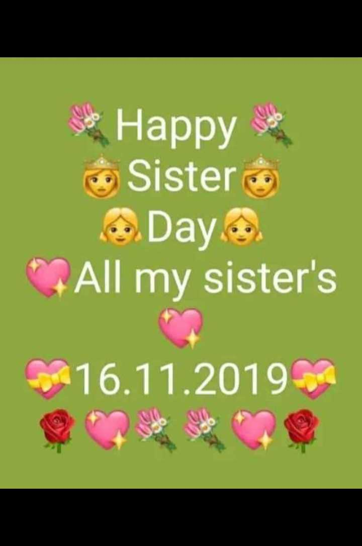 🌺🌺happy sisters day🌺🌺 - Happy Sister og Day . . . All my sister ' s 16 . 11 . 2019 - ShareChat
