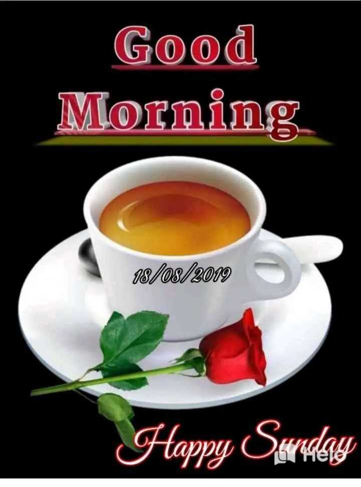 happy sunday 😊😊😊 - Good Morning 18 / 08 / 2019 Happy Sunday TTO - ShareChat