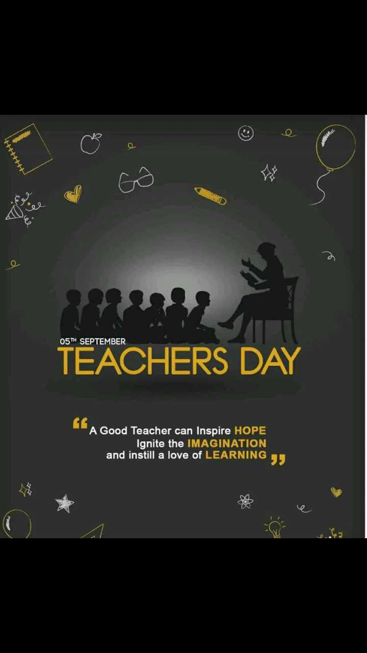 happy teacher day - 05TH SEPTEMBER TEACHERS DAY A Good Teacher can Inspire HOPE Ignite the IMAGINATION and instill a love of LEARNING L - ShareChat