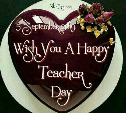 happy teachers day🙏🙏😘😘💝 - Nb Creation Wish You A Happy ou DI Teacher , Day - ShareChat