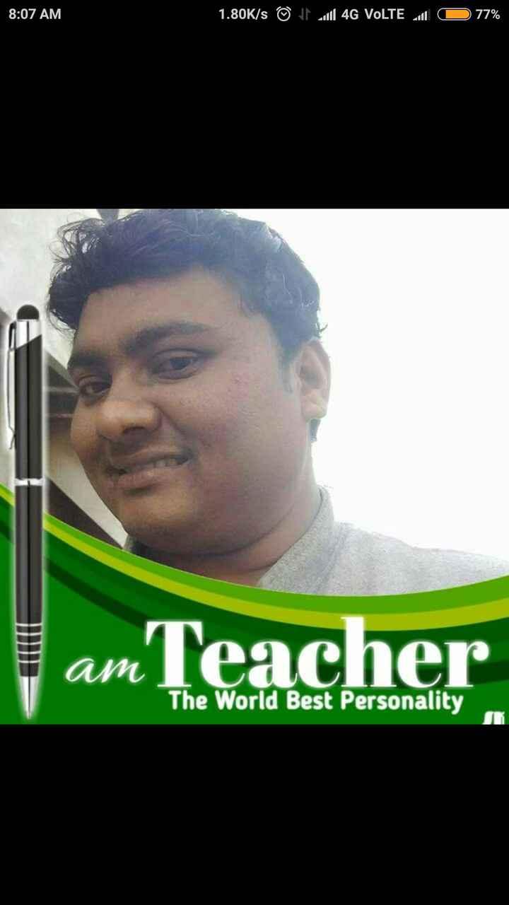 happy teachers day - 8 : 07 AM 1 . 80K / s © Jill 4G VoLTE will 0 77 % am Teacher The World Best Personality - ShareChat