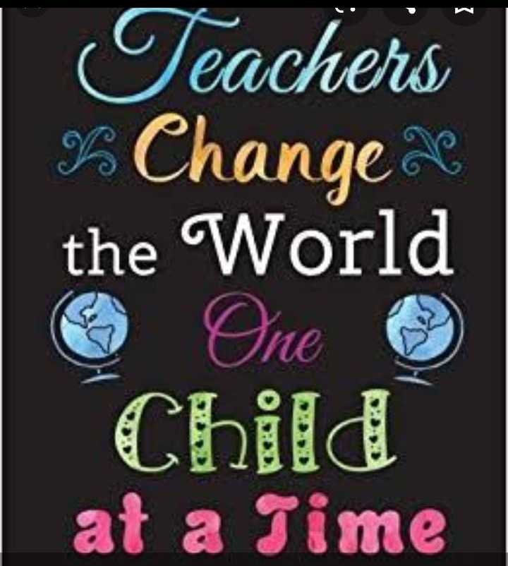 happy teachers day - n Teachers Change 3 the World o One Child at a Time - ShareChat