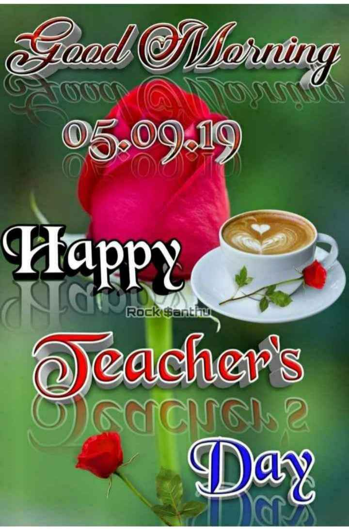 happy teachers day 😊 - Good Morning 05 . 09 . 19 Happy Rock Santhus eacher ' s O Sacsora Day - ShareChat