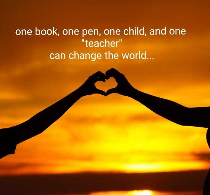 happy teachers day - one book , one pen , one child , and one teacher can change the world . . . - ShareChat
