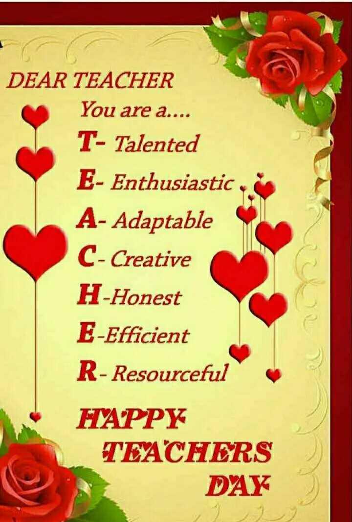 happy teachers teachers day - DEAR TEACHER You are a . . . . T - Talented E - Enthusiastic . A - Adaptable C - Creative H - Honest E - Efficient R - Resourceful HAPPY TEACHERS DAY - ShareChat