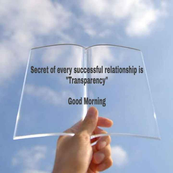 have a nice day - Secret of every successful relationship is Transparency Good Morning - ShareChat