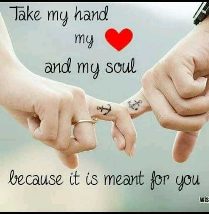 heartbeat quotes - Take my hand my and my soul because it is meant for you WIS - ShareChat