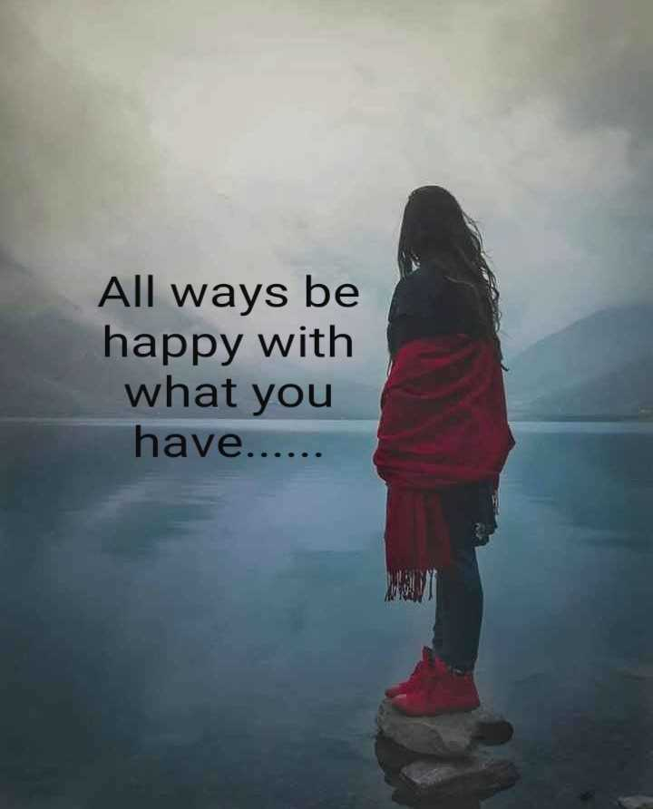 heartbeat quotes - All ways be happy with what you have . . . . . . - ShareChat