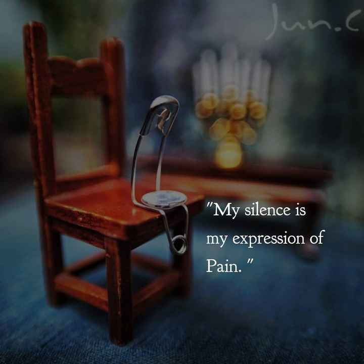 heartbeat quotes - My silence is my expression of Pain . - ShareChat
