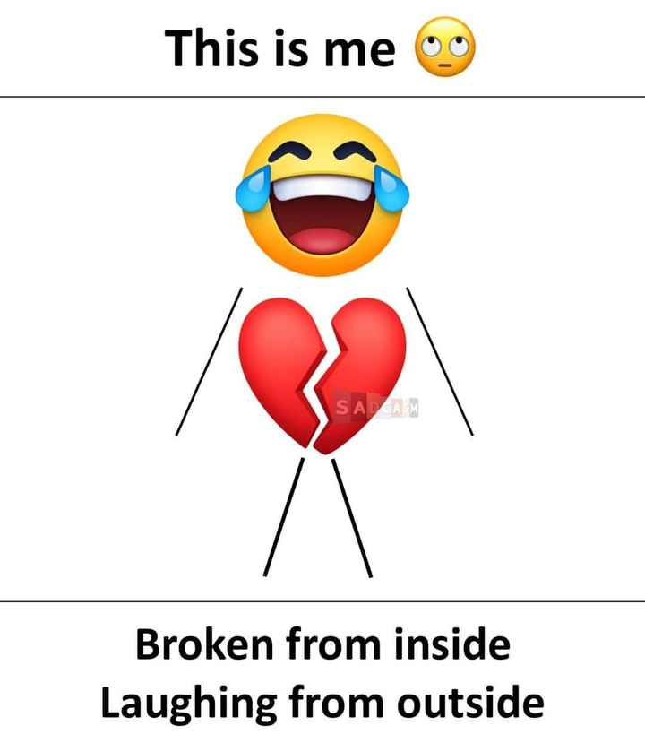 heart broken - This is me 9 SALAM Broken from inside Laughing from outside - ShareChat