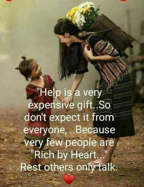heart touching 😢 - Help is a very expensive gift . . So don ' t expect it from everyone , . . Because very few people are Rich by Heart . . . 150 Rest others only talk . - ShareChat