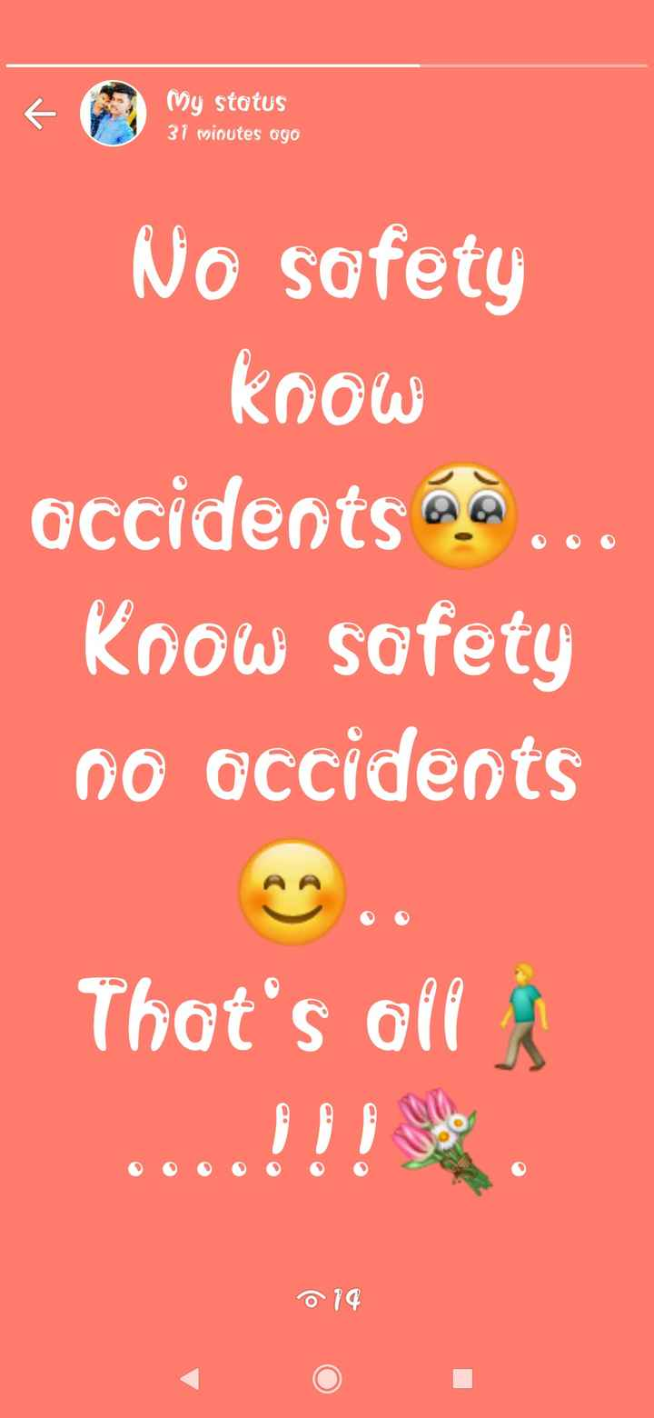 helmet - My status 31 minutes ago No safety know occidents a . . . Know safety no accidents That ' s all - ShareChat