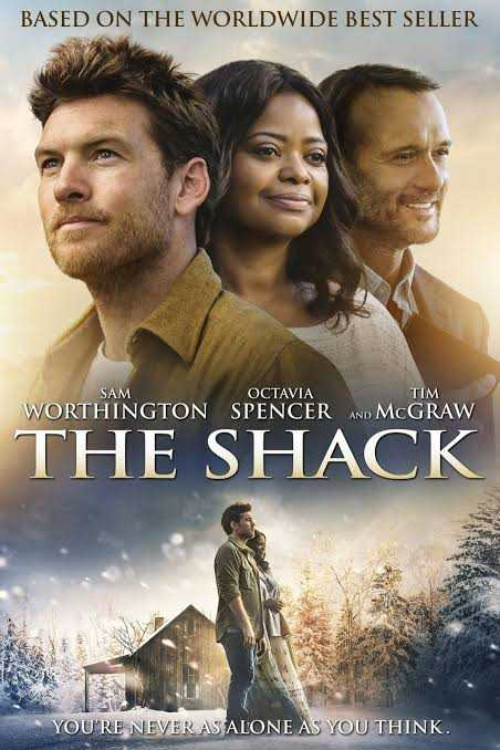 hollywood movie - BASED ON THE WORLDWIDE BEST SELLER SAM OCTAVIA TIM WORTHINGTON SPENCER AND MCGRAW THE SHACK YOU ' RE NEVER AS ALONE AS YOU THINK . - ShareChat
