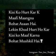 💔💘💔hurt heart💔💘💔 - Kisi Ko Hurt Kar K Maafi Maangna Bohat Asaan Hai . Lekin Khud Hurt Ho Kar Kisi ko Maaf Karna Bohat Mushkil Hai . : Instagram : Two _ line _ Thoughs - ShareChat