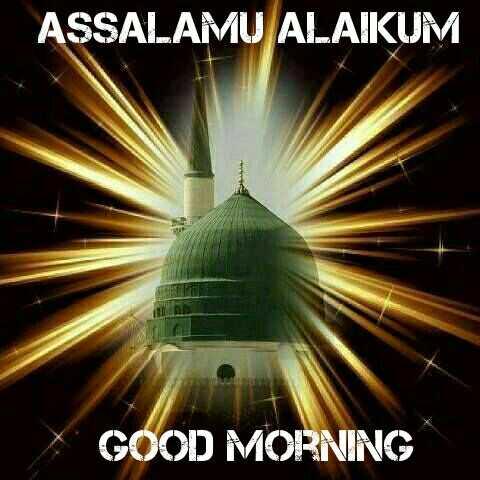 ibadat - ASSALAMU ALAIKUM GOOD MORNING - ShareChat