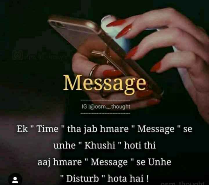 i hate you 💔 - Message IG @ osm . _ . thought Ek Time tha jab hmare Message se unhe Khushi hoti thi aaj hmare Message se Unhe Disturb hota hai ! - ShareChat