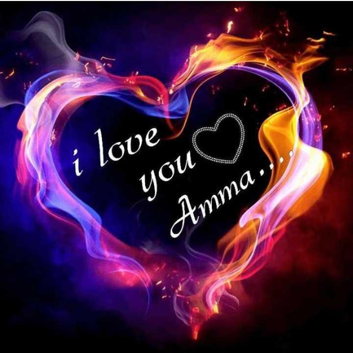 i love amma and i miss you amma - i love you Amma . . - ShareChat