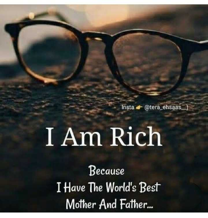 i love mom dad - Insta @ tera _ ehsaas _ ) I Am Rich Because I Have The World ' s Best Mother And Father . . . - ShareChat