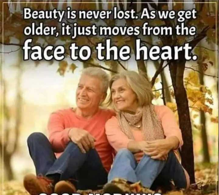 i love move - Beauty is never lost . As we get older , it just moves from the face to the heart . - ShareChat