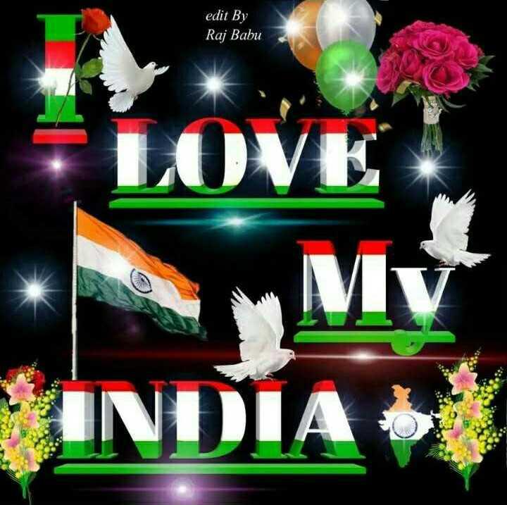 🇮🇳i love my india 🇳 - edit By Raj Babu LOVE INDIA ) - ShareChat