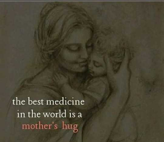 i love my mom 😙😙😙😙 - the best medicine in the world is a mother ' s hug - ShareChat