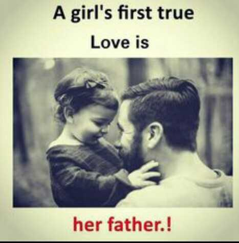 i love u dad - A girl ' s first true Love is her father . ! - ShareChat