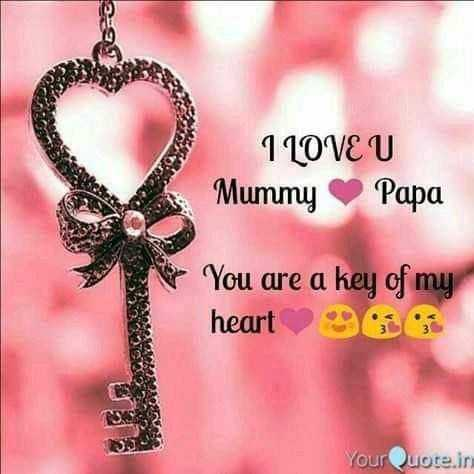 i love u mom and dad - 110VE U Mummy Papa You are a key of my hearts YourQuote . ir - ShareChat