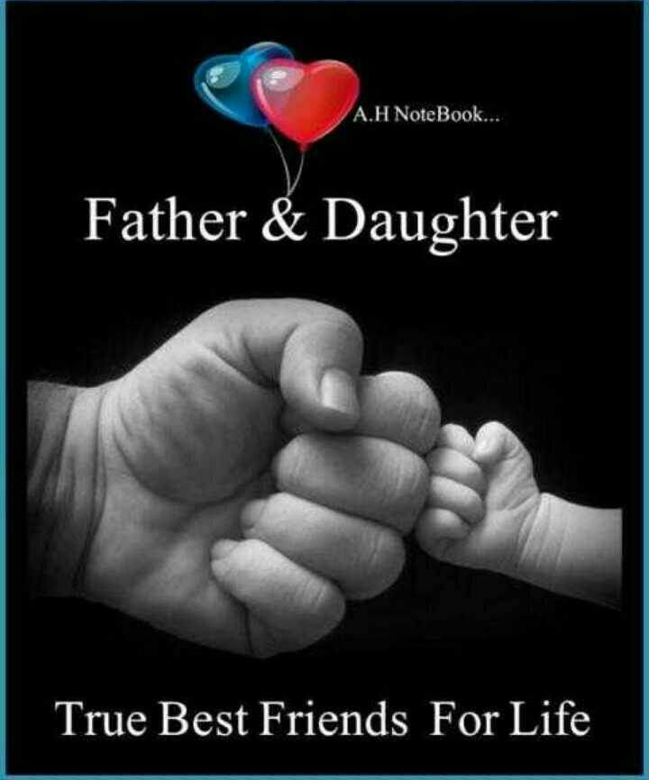 i love you dad - A . H NoteBook . . . Father & Daughter True Best Friends For Life - ShareChat