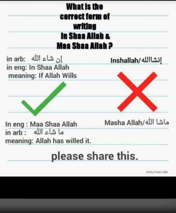 image - What is the correct form of writing In Shaa Allah & Maa Shaa Allah ? in arb : VILLA ! in eng : In Shaa Allah meaning : If Allah Wills إنشاالله / Inshallah In eng : Maa Shaa Allah ماشا الله / Masha Allah : in arb ما شاء الله meaning : Allah has willed it . please share this . Abdolm - ShareChat