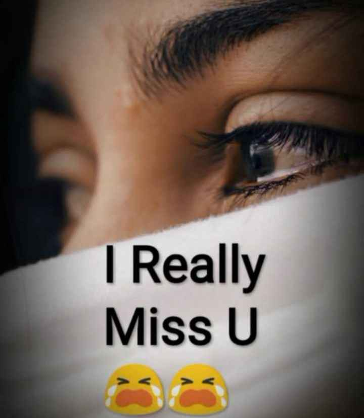 i miss u - I Really Miss U - ShareChat