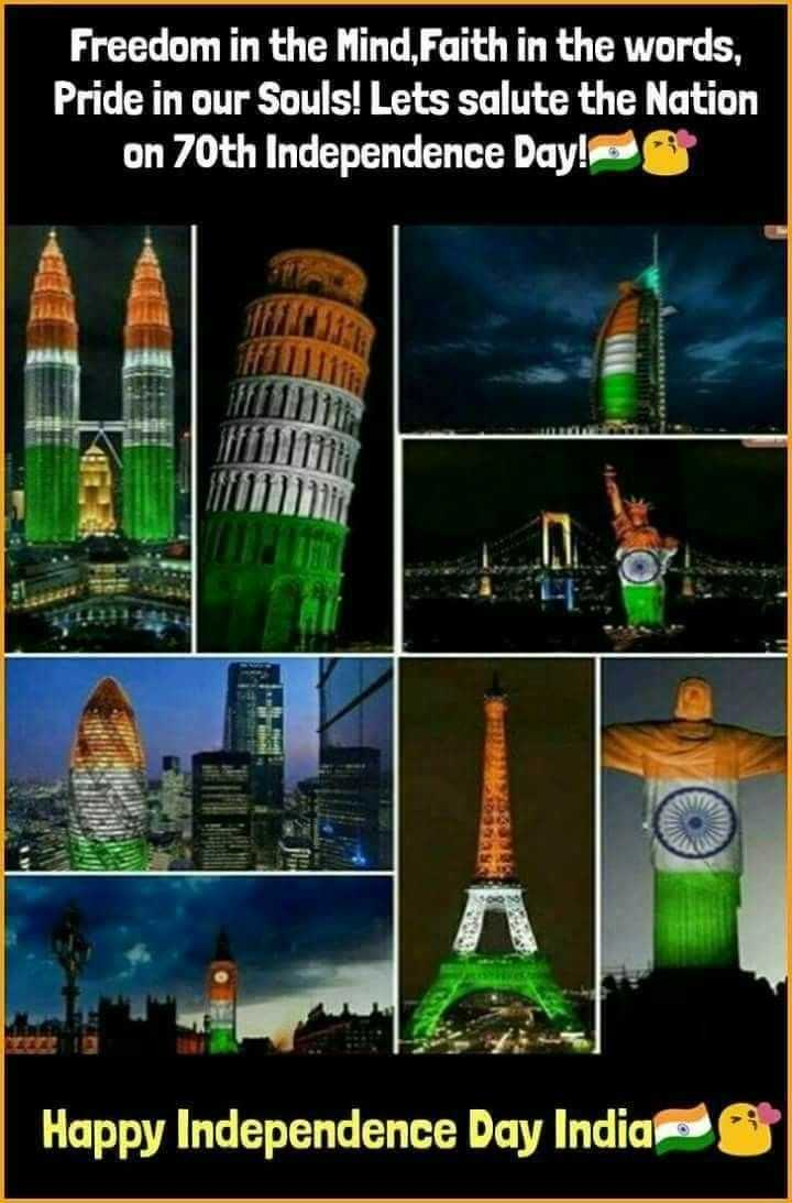 indian beautys - Freedom in the Mind , Faith in the words , Pride in our Souls ! Lets salute the Nation on 70th Independence Day ! PO Happy Independence Day India - ShareChat