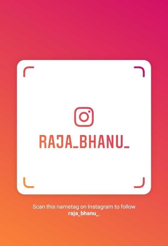 instagram - RAJA _ BHANU . Scan this nametag on Instagram to follow raja _ bhanu _ - ShareChat