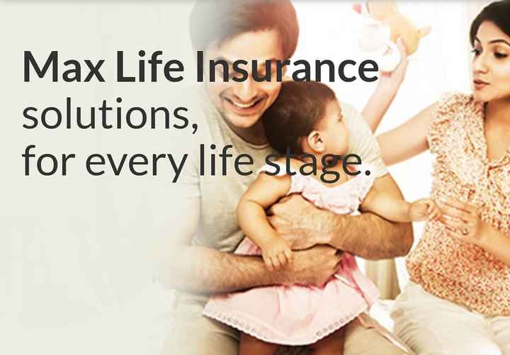 insurance - Max Life Insurance solutions , for every life stage . - ShareChat