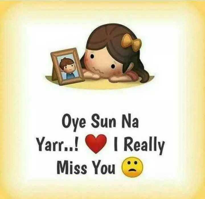 i - really miss 😭janu - Oye Sun Na Yarr . . ! I Really Miss You 3 - ShareChat