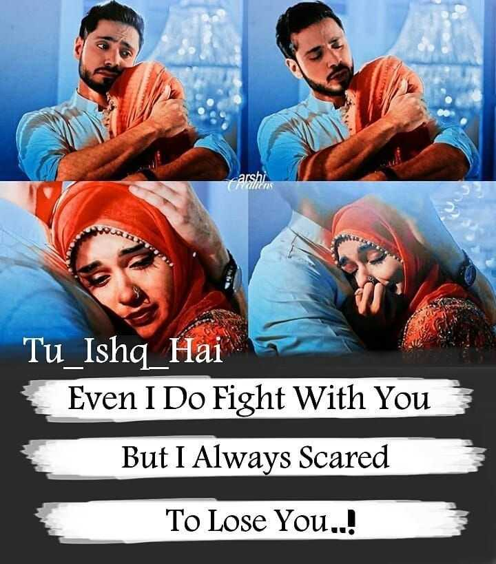 ishq Subhan Allah 💝💝💝 - carshi Vienas ' Tu Ishq Hai Even I Do Fight With You But I Always Scared To Lose You . . . - ShareChat