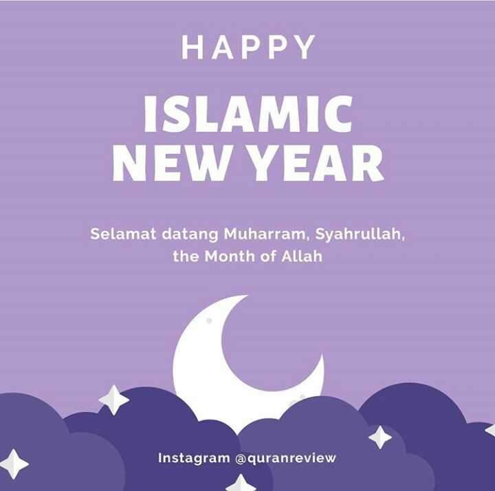 islamic happy new year - HAPPY ISLAMIC NEW YEAR Selamat datang Muharram , Syahrullah , the Month of Allah Instagram @ quranreview - ShareChat