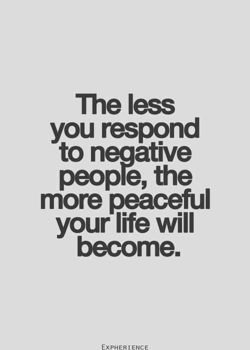 it's ture - The less you respond to negative people , the more peaceful your life will become . EXPHERIENCE - ShareChat