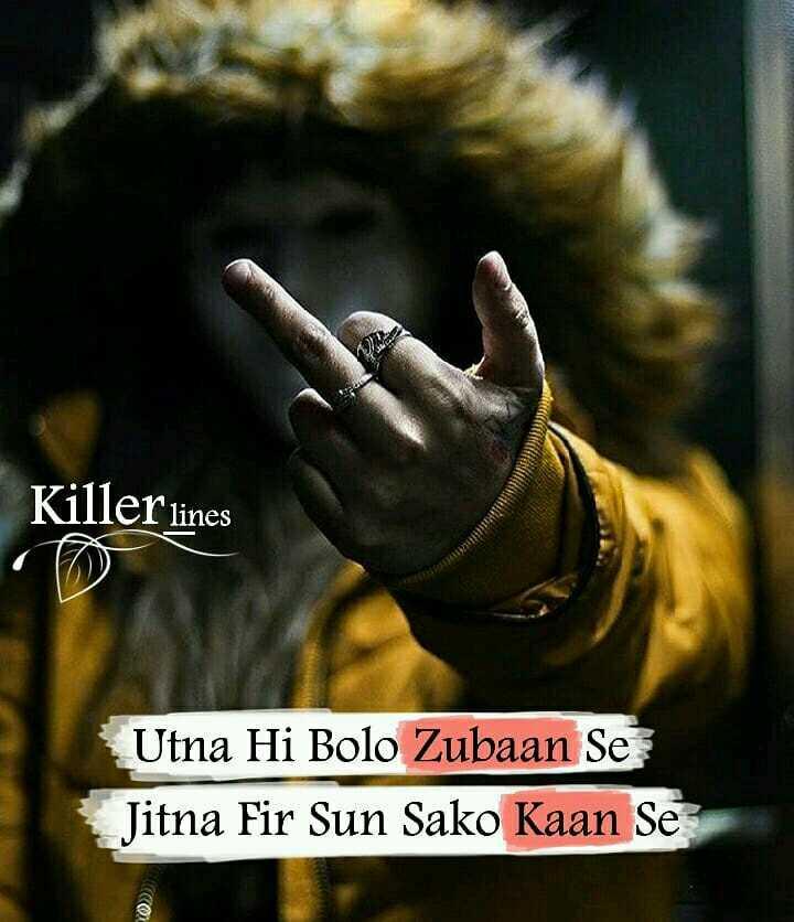 its my attitude ✌️✌️ - Killer lines Utna Hi Bolo Zubaan Se Jitna Fir Sun Sako Kaan Se @ - ShareChat