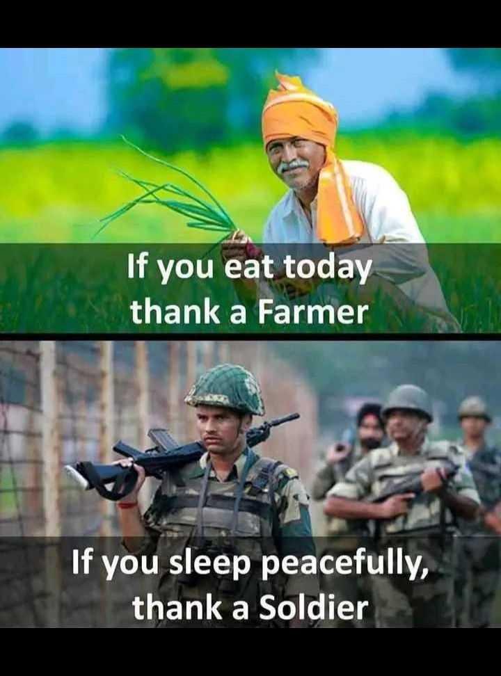 jai jawan..jai kisan - If you eat today thank a Farmer If you sleep peacefully , thank a Soldier - ShareChat