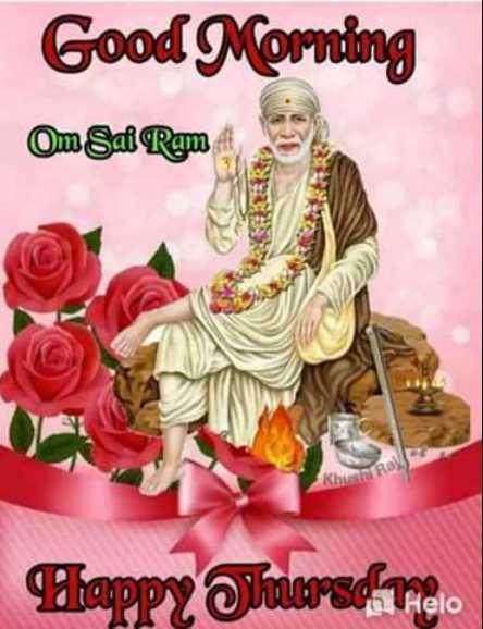 🌹🌹jai sai ram🌹🌹 - Good Morning Om Sai Ram faropy hursd Thelo - ShareChat
