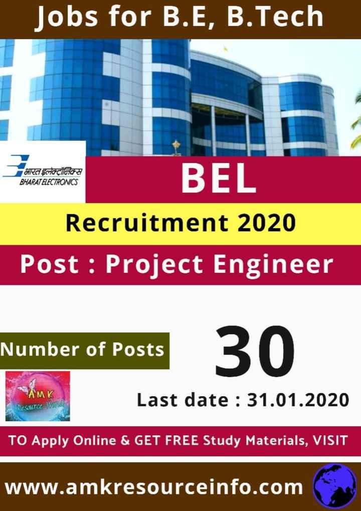 job news - Jobs for B . E , B . Tech भारत इलेक्ट्रॉनिक्स BHARAT ELECTRONICS BEL Recruitment 2020 Post : Project Engineer Number of Posts AMK Last date : 31 . 01 . 2020 SOUTC TO Apply Online & GET FREE Study Materials , VISIT www . amkresourceinfo . com - ShareChat