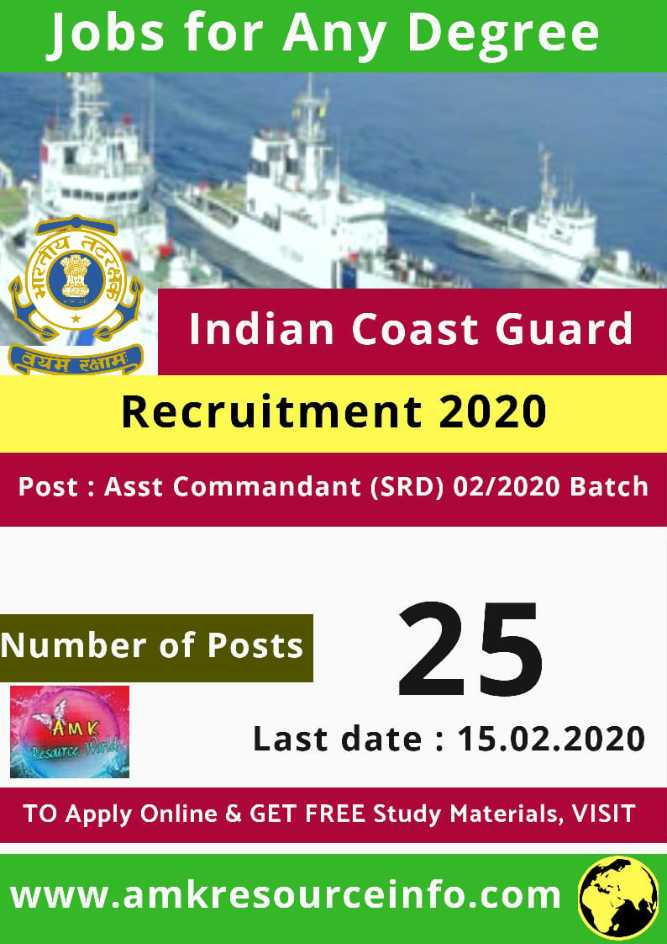 job news - Jobs for Any Degree R Indian Coast Guard यम रक्षाम Recruitment 2020 Post : Asst Commandant ( SRD ) 02 / 2020 Batch Number of Posts Last date : 15 . 02 . 2020 RESULTCC TO Apply Online & GET FREE Study Materials , VISIT www . amkresourceinfo . com - ShareChat