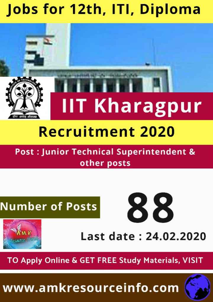 job news - Jobs for 12th , ITI , Diploma CHNOLO UT CARE GARCO JIT Kharagpur Recruitment 2020 Post : Junior Technical Superintendent & other posts Number of Posts MK Last date : 24 . 02 . 2020 SOUTC TO Apply Online & GET FREE Study Materials , VISIT www . amkresourceinfo . com - ShareChat