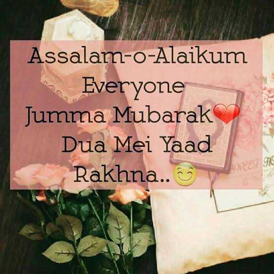 💕juma mubarak💕 - Assalam - o - Alaikum Everyone Jumma Mubarak Dua Mei Yaad Rakhna . . ☺ - ShareChat