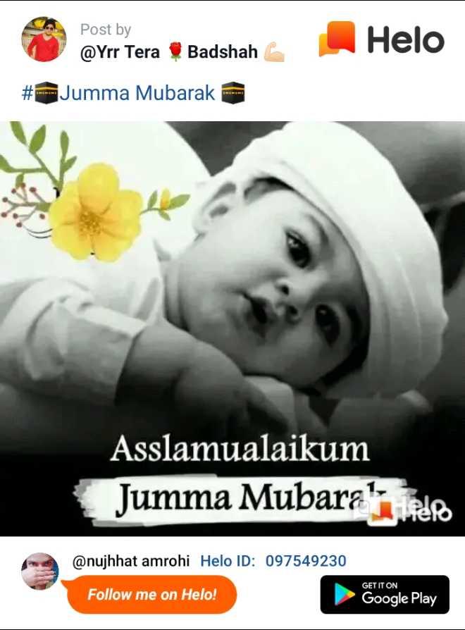 juma mubark - Post by @ Yrr Tera prm Teren & Endhah ( Badshah # Jumma Mubarak = Asslamualaikum Jumma Mubara ' s hero @ nujhhat amrohi ID : 097549230 GET IT ON Follow me on ! Google Play - ShareChat